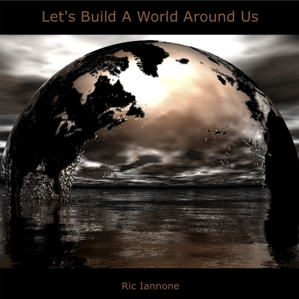Let's Build A World Around Us / Ric Iannone Cover