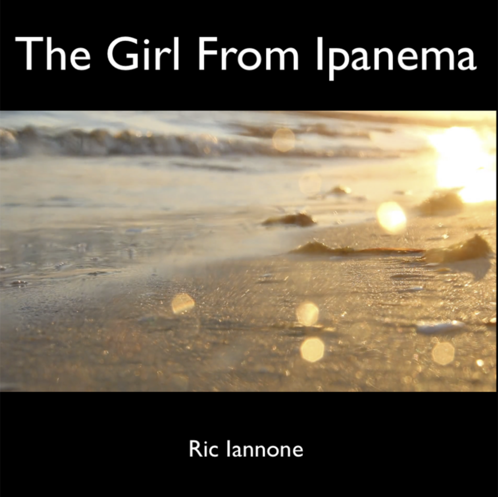 The Girl From Ipanema / Ric Iannone Cover